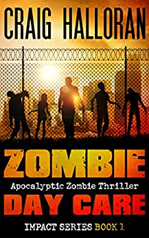 Zombie Day Care: Impact Series - Book 1 of 3 by [Halloran, Craig]