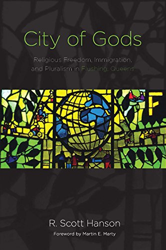 City of Gods: Religious Freedom, Immigration, and Pluralism in Flushing, - Ny Flushing Us