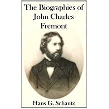 The Biographies of John Charles Fremont