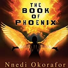 The Book of Phoenix Audiobook by Nnedi Okorafor Narrated by Robin Miles