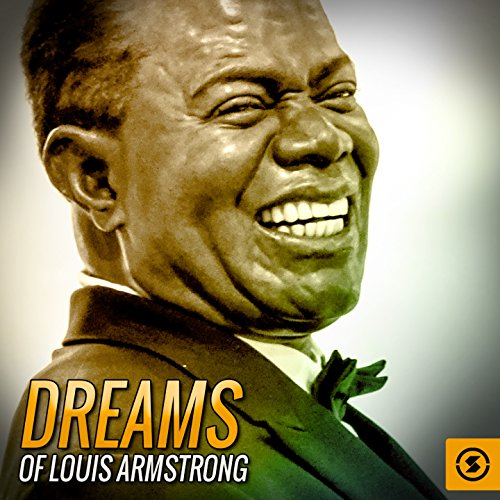 Dreams of Louis Armstrong