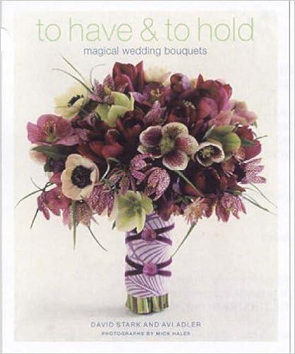 Téléchargement gratuit de livres audio To Have and to Hold: Magical Wedding Bouquets by David Stark (24-Oct-2005) Hardcover en français RTF