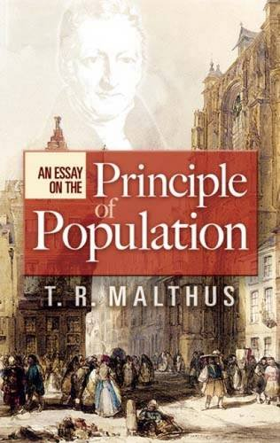 an essay on the principle of population and a summary view of the principle of population R cantillon (1755) essay on the nature of commerce 1931 translation  tr  malthus (1830) a summary view of the principle of population as reprinted in.