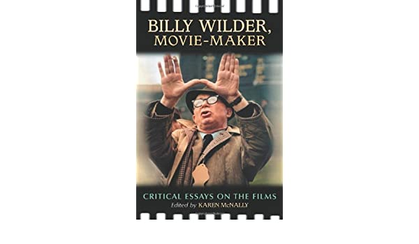 Billy Wilder, Movie-Maker: Critical Essays on the Films (English ...