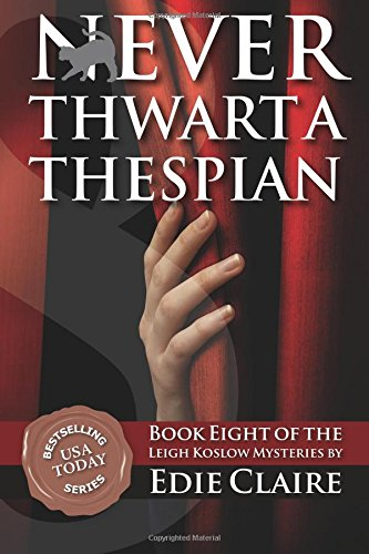 Download Never Thwart a Thespian (Leigh Koslow Mystery Series) (Volume 8) ebook