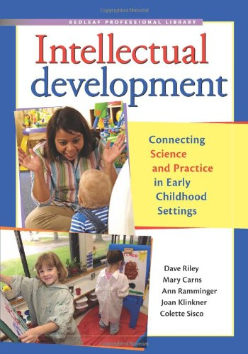 Intellectual Development: Connecting Science and Practice in Early Childhood Settings (The Redleaf Professional Library)
