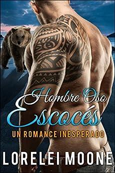 Hombre Oso Escocés: Un Romance Inesperado (Spanish Edition) by [Moone, Lorelei]