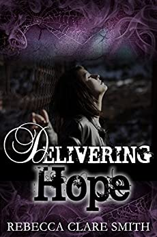 Delivering Hope (Survival Trilogy Book 3) by [Smith, Rebecca Clare]