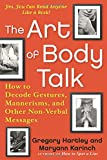 img - for The Art of Body Talk: How to Decode Gestures, Mannerisms, and Other Non-Verbal Messages book / textbook / text book