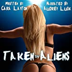Taken by Aliens | Cara Layton