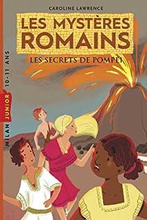 Les mystères romains. Les secrets de Pompéi, Lawrence, Caroline