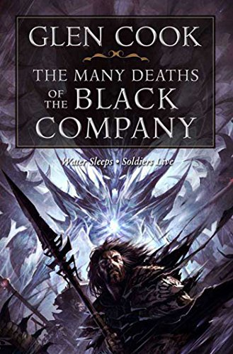 The Many Deaths of the Black Company (Chronicles of the Black Company Series Book 4) (Still Water Saints)