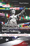 Comparative and International Criminal Justice Systems, Obi N. I. Ebbe, 1466560339
