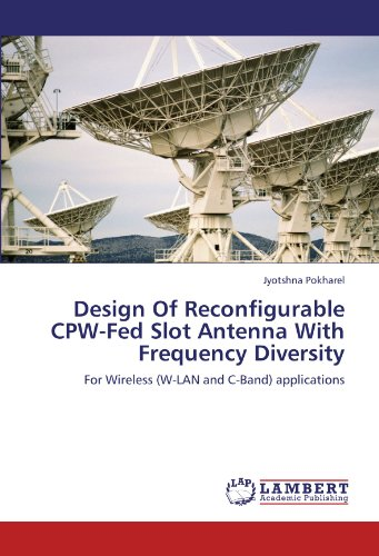 Design Of Reconfigurable CPW-Fed Slot Antenna With Frequency Diversity: For Wireless (W-LAN and C-Band) applications