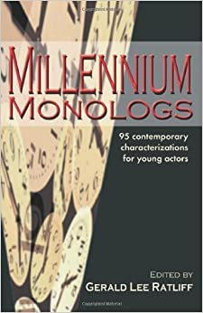 Book Millennium Monologs: 95 Contemporary Characterizations for Young Actors by Gerald Lee Ratliff (2002-11-01)