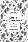 Cours d'encadrement, Tome 2 : Techniques Speciales par Deconinck