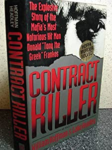 Contract Killer: The Explosive Story of    book by William Hoffman