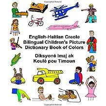 English-Haitian Creole Bilingual Children's Picture Dictionary Book of Colors Diksyonè Imaj ak Koulè pou Timoun (FreeBilingualBooks.com) (English and Haitian Edition)