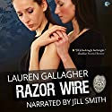 Razor Wire Audiobook by Lauren Gallagher Narrated by Jill Smith