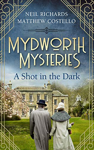 Mydworth Mysteries - A Shot in the Dark (A Cosy Historical Mystery Series Book 1) -