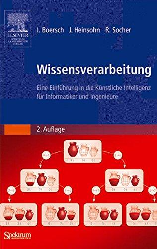 Wissensverarbeitung. Eine Einführung in die Künstliche Intelligenz für Informatiker und Ingenieure (Sav Informatik)