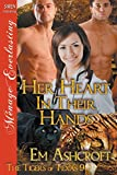 Her Heart In Their Hands [The Tigers of Texas 9] (Siren Publishing Menage Everlasting)