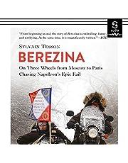 Berezina: From Moscow to Paris Following Napoleon's Epic Fail (Europa Compass)