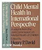 Child Mental Health in International Perspective, Joint Commission on Mental Health of Children, 0060122277