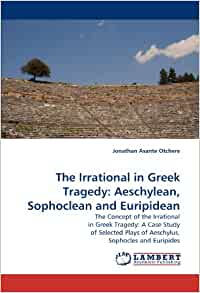 """an analysis of the greek tragedy concept by sophocles The danish philosopher's revisionist take on an ancient greek tragedy grappled   but guilt is an important concept also in kierkegaard's secular  in his 1843  essay """"ancient tragedy's reflection in the modern,"""" kierkegaard grappled with  this question partly through an analysis of the work of sophocles."""