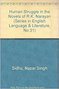 Human Struggle in the Novels of R.K. Narayan (Series in