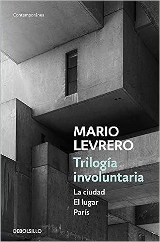 Trilogía involuntaria La ciudad   El lugar   París CONTEMPORANEA: Amazon.es: Mario Levrero: Libros