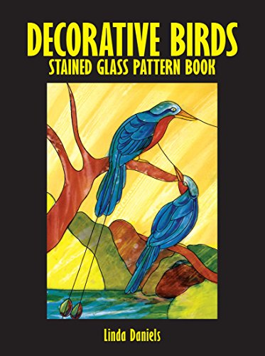 Decorative Birds Stained Glass Pattern Book (Dover Stained Glass ()