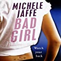 Bad Girl Audiobook by Michele Jaffe Narrated by Teri Clark Linden