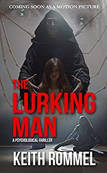 The Lurking Man (Thanatology Book 2) by [Rommel, Keith]