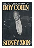 The Autobiography of Roy Cohn, Roy Cohn and Sidney Zion, 081840471X
