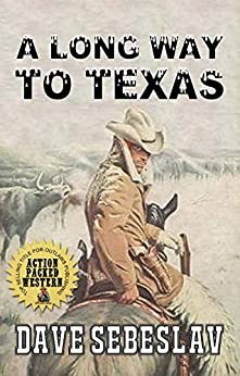 A Long Way To Texas by [Sebeslav, Dave]