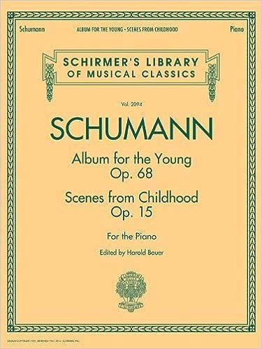 Robert Schumann: Album For The Young Op.68 / Scenes From Childhood Op.15 (Schirmer's Library of Musical Classics) by R. Schumann (2012)