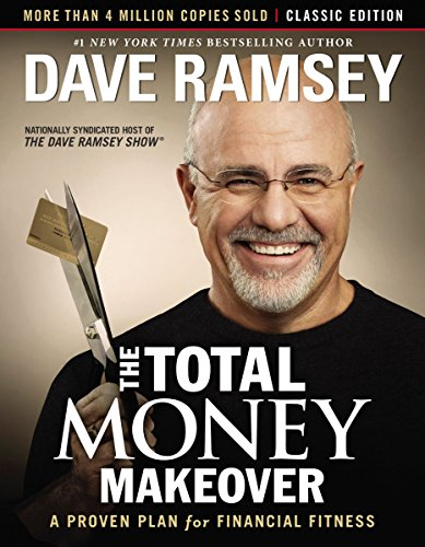 The Total Money Makeover: Classic Edition: A Proven Plan for Financial Fitness (Thousands Of Years Ago Into The Future)