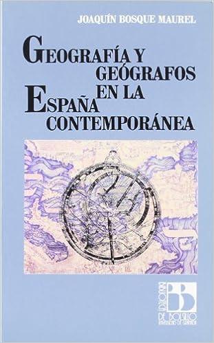 Geografía y geógrafos en la España Contemporánea Fuera de Colección: Amazon.es: Bosque Maurel, J: Libros