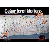 Oskar lernt klettern: Kletterlehr- und Spielebuch
