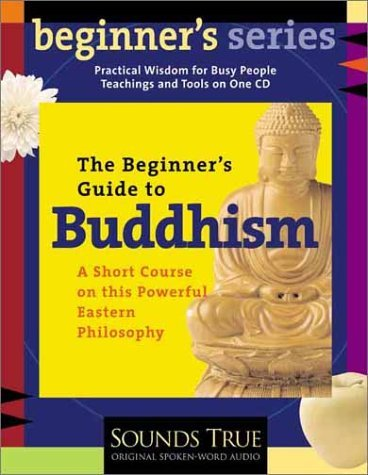 The Beginner's Guide to Buddhism (Beginners Ser.) by Jack Kornfield (2002-02-01) pdf