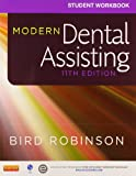 Modern Dental Assisting - Textbook and Workbook Package, Bird, Doni L. and Robinson, Debbie S., 0323225888