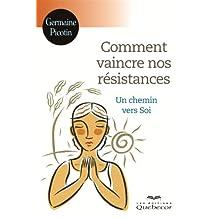 Comment vaincre nos résistances: Un chemin vers Soi (Croissance Personnelle) (French Edition)