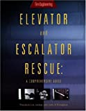 Elevator and Escalator Rescue : A Comprehensive Guide, Jarboe, Theodore Lee and O'Donoghue, John J., 1593700768
