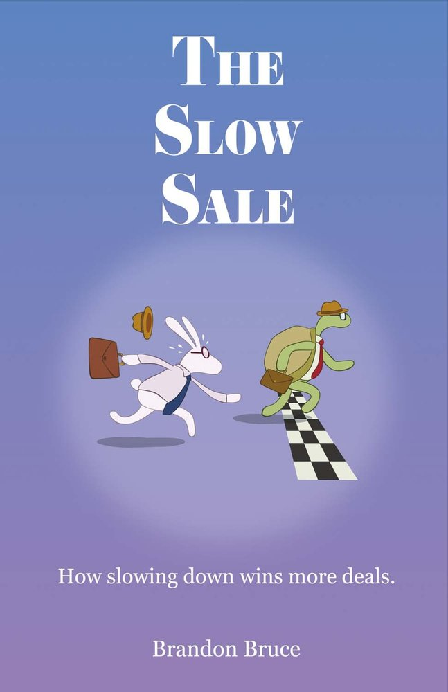 The Slow Sale: How Slowing Down Wins More Deals. pdf
