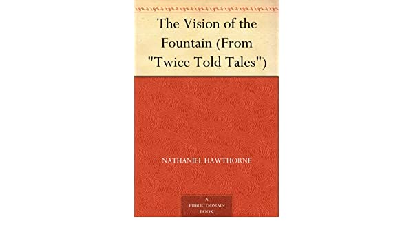 The Vision of the Fountain (From