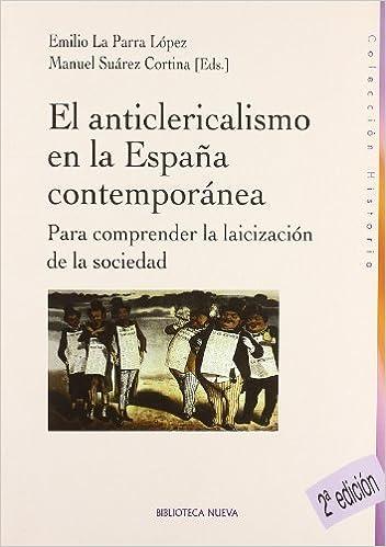 El Anticlericalismo En La España Contemporánea - 2º Edición ...