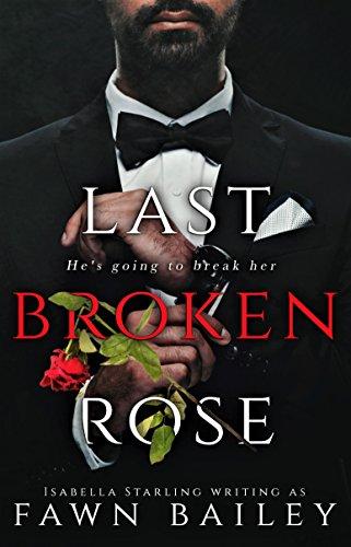 Last Broken Rose: A Dark Captive Romance (Rose and Thorn Book - Dark Fawn
