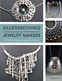 Silversmithing for Jewelry Makers, Elizabeth Bone, 1596684992