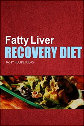 Fatty liver recovery diet tasty recipe ideas healthy and fatty liver recovery diet tasty recipe ideas healthy and delicious recipes for liver detox and fatty liver recovery fatty liver recovery diet forumfinder Image collections